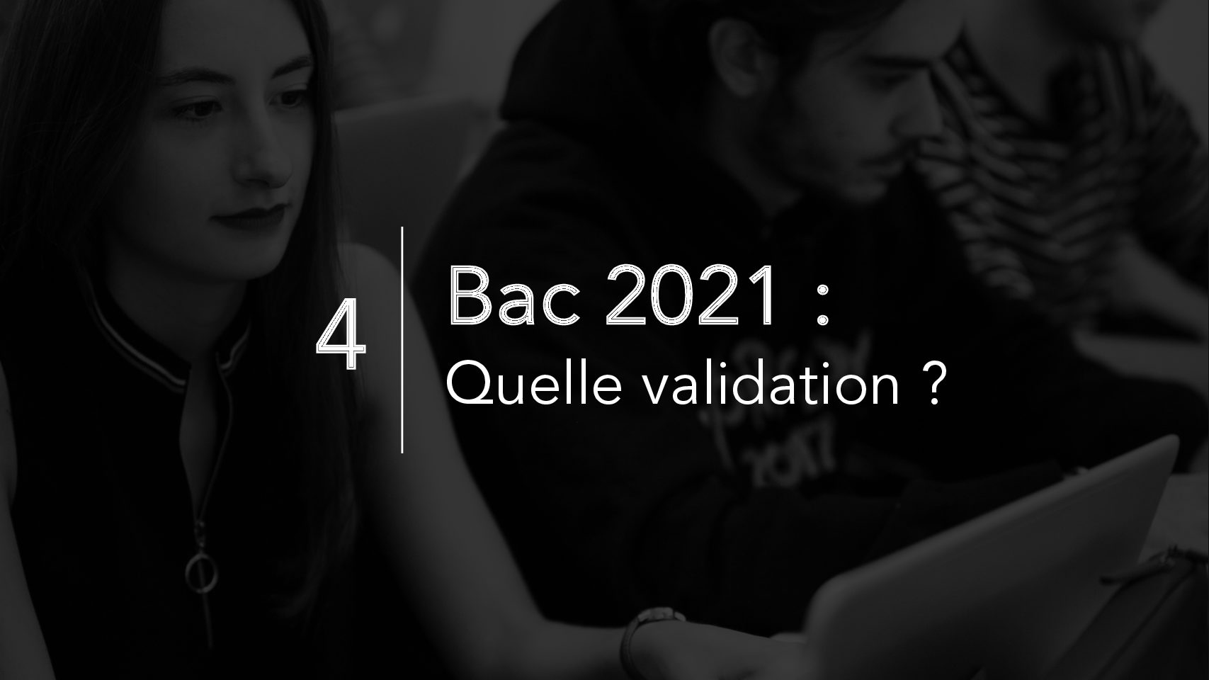 Bac 2021 : quelle validation ?