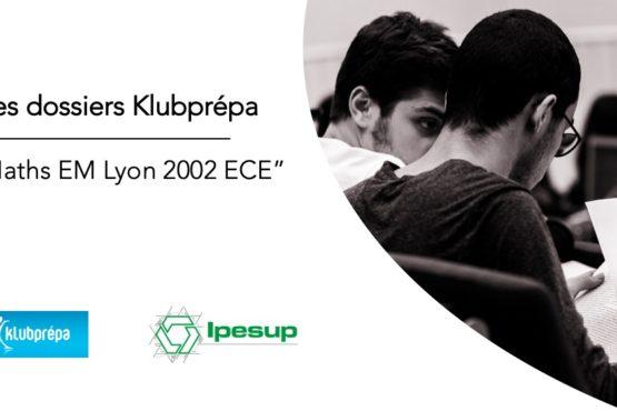 Maths EM Lyon 2002 ECE – Dossiers Klubprépa