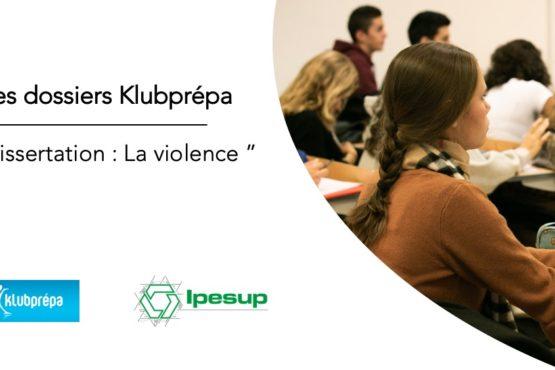Dissertation «La violence» – Dossiers Klubprépa