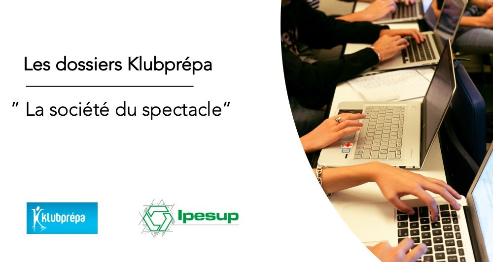 La société du spectacle – Dossiers Klubprépa